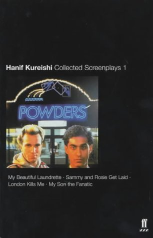 Collected Screenplays 1: My Beautiful Laundrette / Sammy and Rosie Get Laid / London Kills Me / My Son the Fanatic