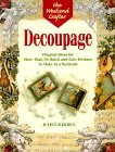 The Weekend Crafter®: Decoupage: Original Ideas for Over 50 Quick and Easy Designs to Make in a Weekend