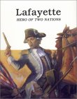 Lafayette - Hero of Two Nations