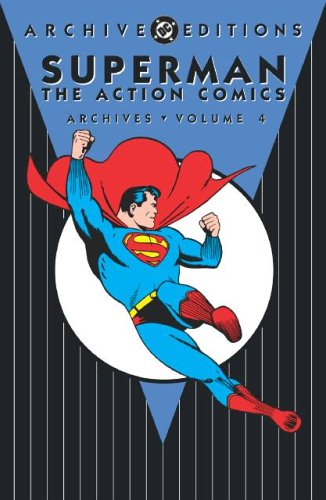 Superman: The Action Comics Archives, Vol. 4