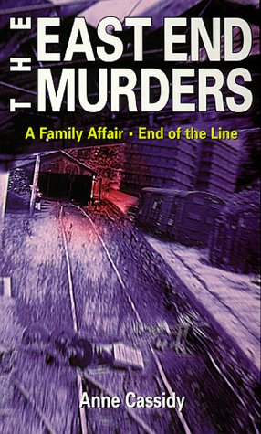 The East End Murders: A Family Affair / End of the Line (East End Murders, #1-2)