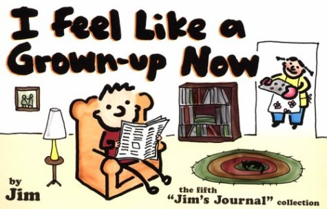 I Feel Like a Grown-Up Now by Scott Dikkers