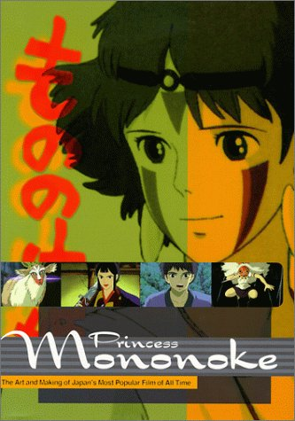 Princess Mononoke: The Art and Making of Japan's Most Popular Film of All Time