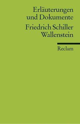 """Friedrich Schiller: """"Wallenstein"""". Erläuterungen und Dokumente. (Universal-Bibliothek, Nr. 8136)"""