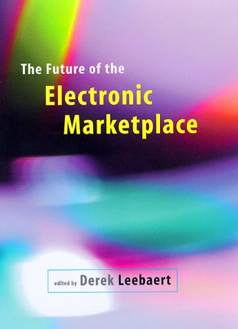 The Future of the Electronic Marketplace