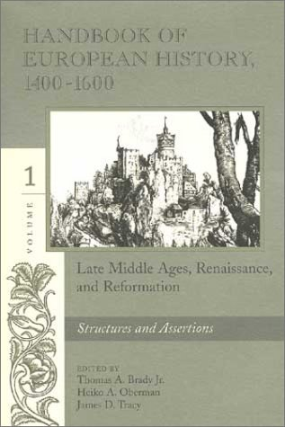 Handbook Of European History, 1400 1600: Late Middle Ages, Renaissance, And Reformation