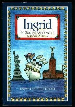 Ingrid: My Swedish-American Life and Adventures