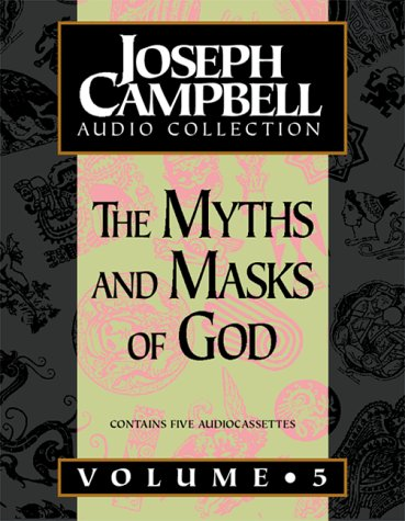 The Myths and Masks of God - Joseph Campbell