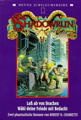 Laß ab von Drachen / Wähl deine Feinde mit Bedacht (Shadowrun: Trilogie der Macht, #1-#2)