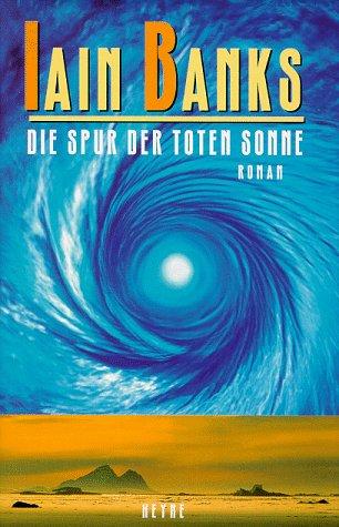 Ebook Die Spur der toten Sonne by Iain M. Banks DOC!