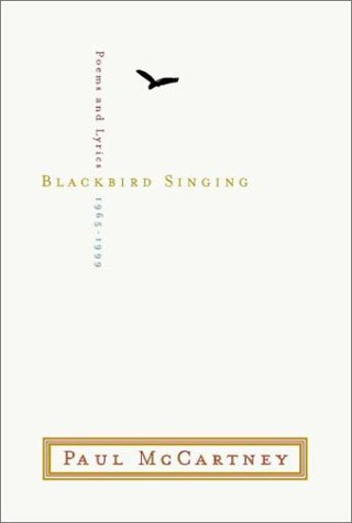 Blackbird Singing: Lyrics And Poems, 1965 1999