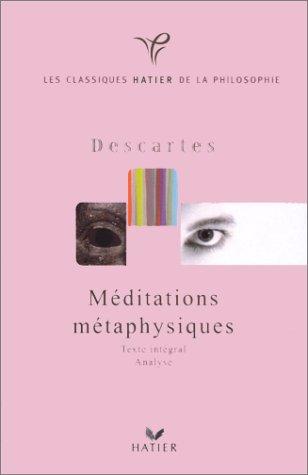 Méditations métaphysiques : Texte intégral, analyse