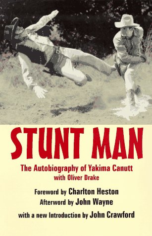Stunt Man: The Autobiography of Yakima Canutt