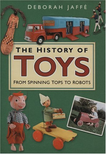 The History Of Toys: From Spinning Tops To Robots