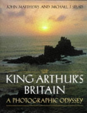 King Arthur's Britain: A Photographic Odyssey