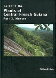 Mosses (Guide to the Plants of Central French Guiana, Part 3)