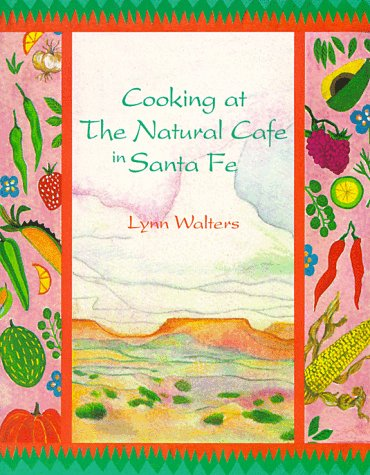 Cooking at the Natural Cafe in Santa Fe