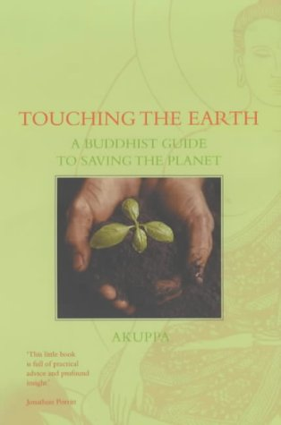 Touching The Earth: A Buddhist Guide To Saving The Planet