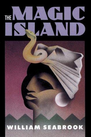 The Magic Island by William B. Seabrook