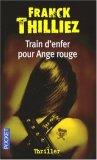 Train d'enfer pour Ange rouge by Franck Thilliez