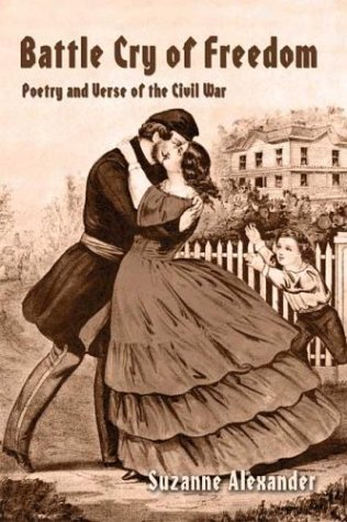 Battle Cry of Freedom: Poetry & Verse of the Civil War