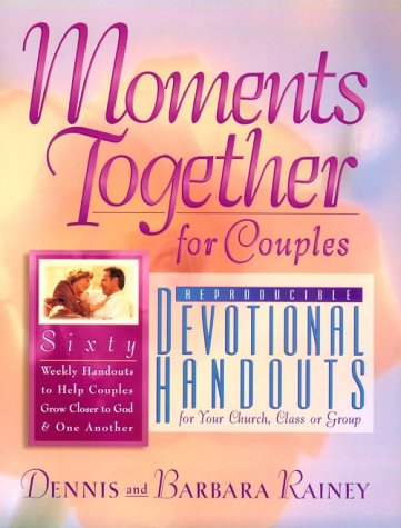 Ebook Moments Together for Couples Devotional Handouts by Dennis Rainey DOC!