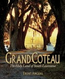 Grand Coteau: The Holy Land of South Louisiana