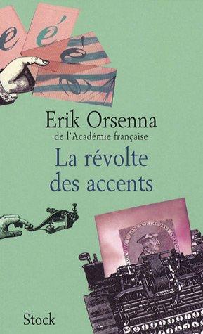 La Révolte des accents (Plaisirs secrets de la grammaire #3)