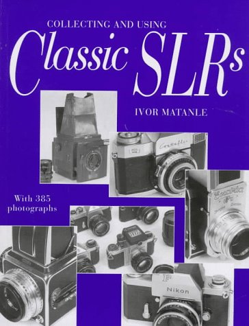 Collecting And Using Classic Slrs