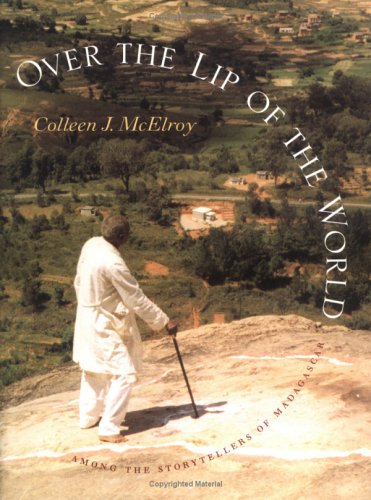 Over the Lip of the World: Among the Storytellers of Madagascar