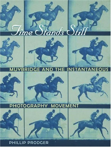 Time Stands Still: Muybridge and the Instantaneous Photography Movement