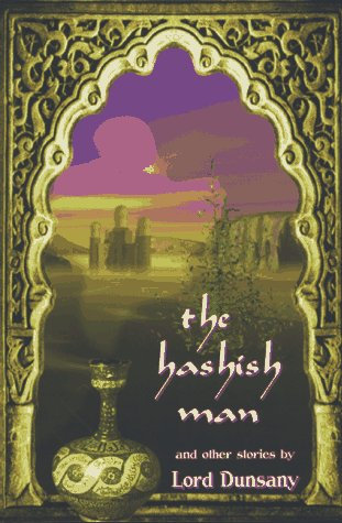 The Hashish Man & Other Stories by Lord Dunsany