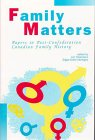 Family Matters: Papers in Post-Confederation Canadian Family History