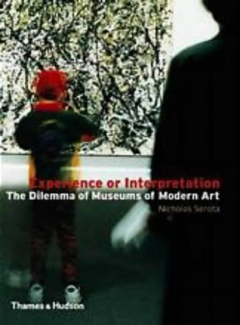 Experience or Interpretation: The Dilemma of Museums of Modern Art