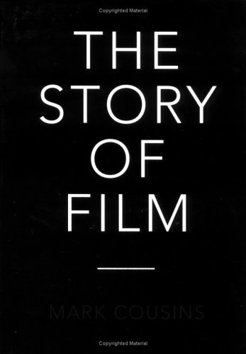 The Story of Film by Mark Cousins