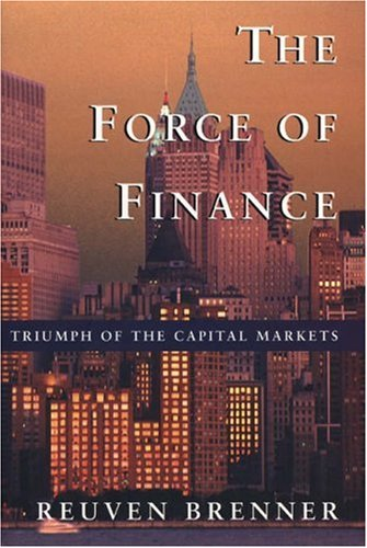 The Force Of Finance by Reuven Brenner