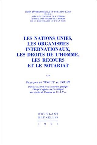 Les Nations Unies, Les Organismes Internationaux, Les Droits De L'homme, Les Recours, Et Le Notariat
