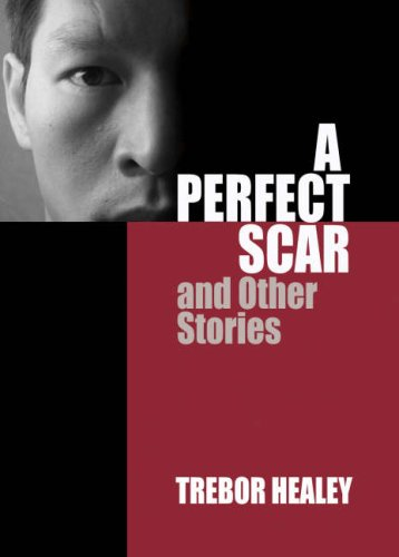 Ebook A Perfect Scar and Other Stories by Trebor Healey DOC!