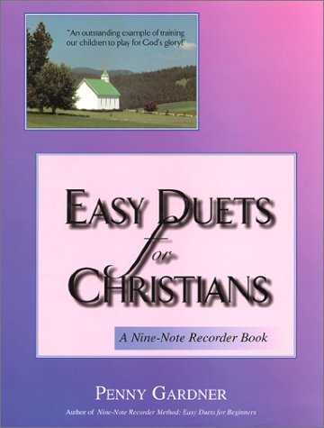 Easy Duets For Christians: A Nine Note Recorder Book