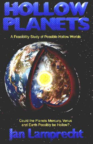 Hollow Planets: A Feasibility Study of Possible Hollow Worlds - Could the Planets Mercury, Venus and Earth Possibly be Hollow?