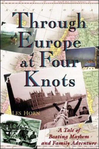 Through Europe at Four Knots: A Tale of Boating Mayhem and Family Adventure