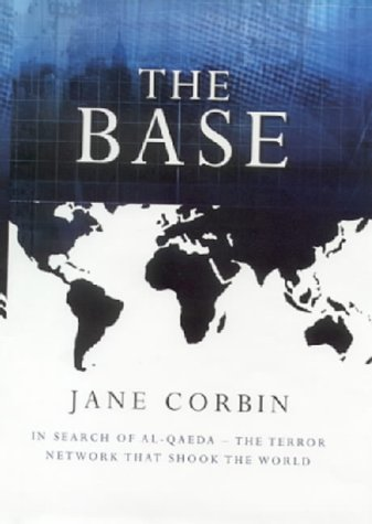 The Base: In Search Of Al Qaeda, The Terror Network That Shook The World