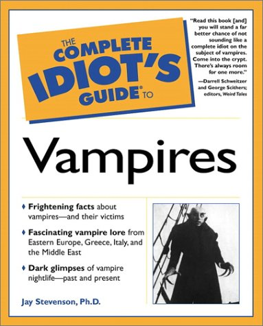 Complete Idiot's Guide to Vampires by Jay Stevenson