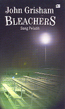 Bleachers - Sang Pelatih by John Grisham