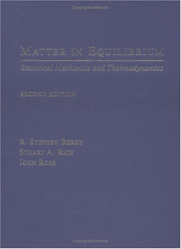 Matter In Equilibrium: Statistical Mechanics And Thermodynamics