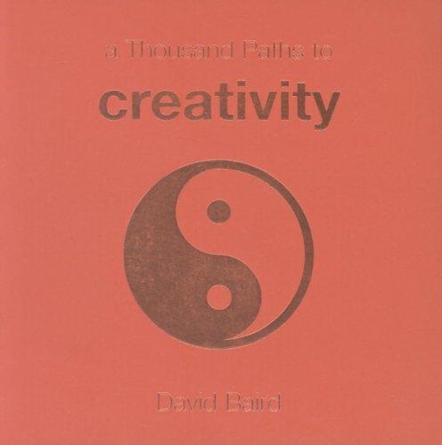 A Thousand Paths To Creativity DJVU PDF FB2 978-1840727319 por David  Baird
