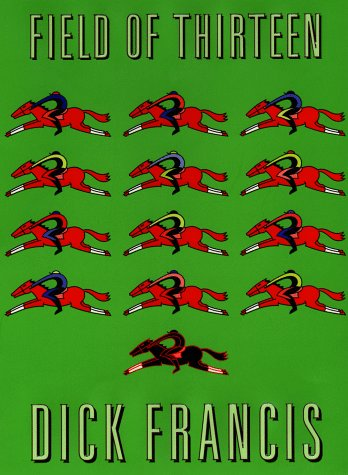 Field of Thirteen by Dick Francis