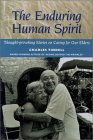 The Enduring Human Spirit: Thought Provoking Stories On Caring For Our Elders