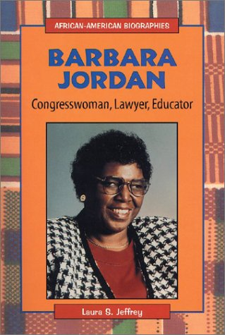 Barbara Jordan: Congresswoman, Lawyer, Educator