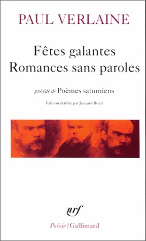 Fêtes galantes / Romances sans paroles / Poèmes saturniens by Paul Verlaine